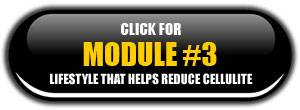 Module 3: Lifestyle That Helps Get Rid of Cellulite