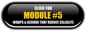Module 5: Wraps & Scrubs That Helps Get Rid of Cellulite