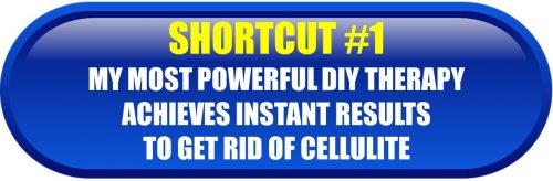 Cellulite reduction shortcut #1
